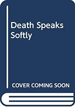Death Speaks Softly 038524147X Book Cover
