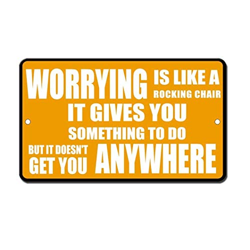 DIBIEUR Worrying is Like A Rocking Chair Tin Sign Vintage Metal Pub Club Cafe Bar Home Wall Art Decoration Poster Retro 20 X 30 cm