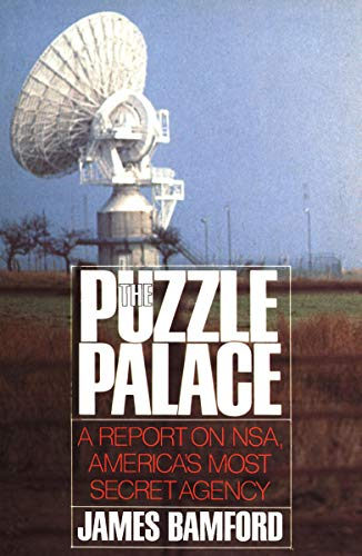 The Puzzle Palace: A Report on NSA, America's Most Secret Agency by [James Bamford]