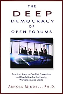 Deep Democracy of Open Forums: How to Transform Organisations into Communities