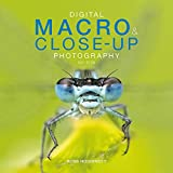 Digital Macro & Close-up Photography: New Edition
