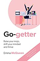 Go-getter: Raise your mojo, shift your mindset and thrive