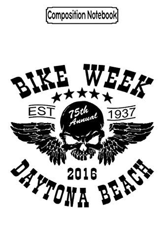 Composition Notebook: Daytona Beach Bike Week 2016 Biker Motorcycles Notebook