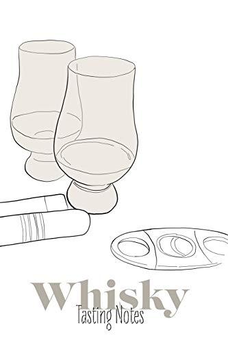 Whisky Tasting Notes: Das perfekte Notizbuch für jeden edlen Tropfen