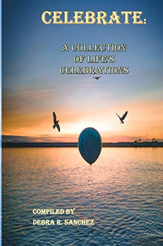 CELEBRATE:: A Collection of  Life's Celebrations