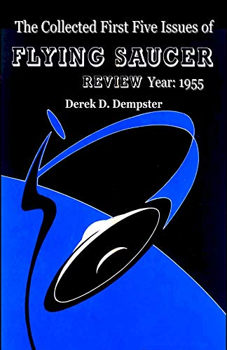 The Collected First Five Issues of FLYING SAUCER REVIEW.Year: 1955 (English Edition)