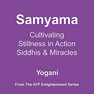 Couverture de Samyama: Cultivating Stillness in Action, Siddhis, and Miracles