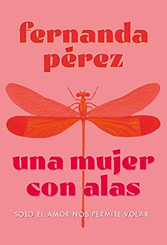 Una mujer con alas de Fernanda Pérez