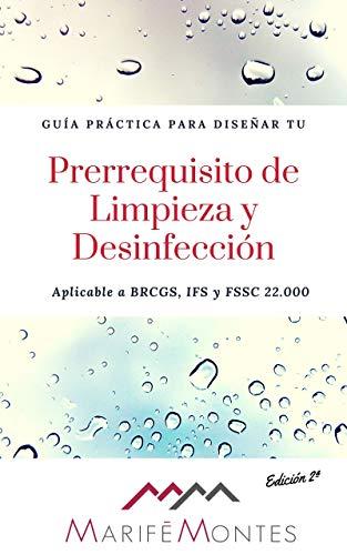 Programa de Limpieza y Desinfección: Elabora tu prerrequisito de limpieza y desinfección con resultados efectivos y buen criterio