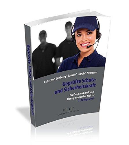 Geprüfte Schutz- und Sicherheitskraft: Prüfungsvorbereitung: Übung macht dem Meister - Prüfungsvorbereitung in 90 Einzelfragen und 3 kompletten Probeprüfungen