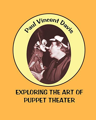 Compare Textbook Prices for Exploring the Art of Puppet Theater  ISBN 9780921845485 by Davis, Paul Vincent,Lechner, John