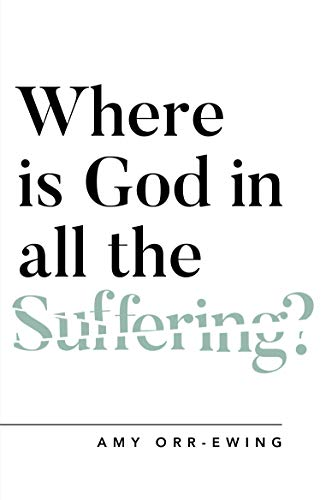 Compare Textbook Prices for Where Is God in All the Suffering? Questioning Faith  ISBN 9781784982768 by Amy Orr Ewing