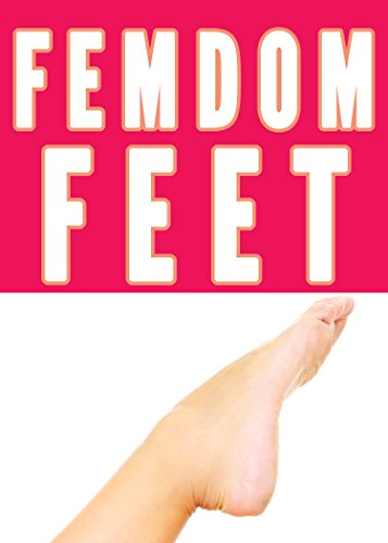 Femdom Foot Fetish (Feet and BDSM Erotica) (English Edition)