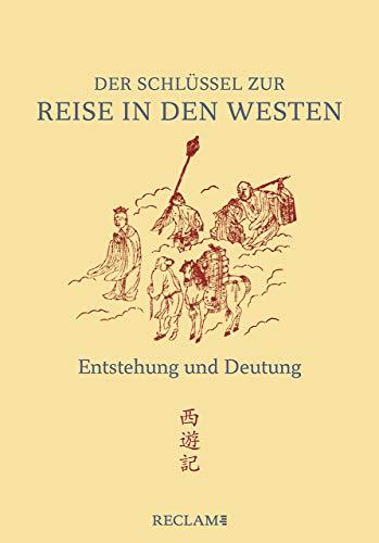 Der Schlüssel zur »Reise in den Westen«: Entstehung und Deutung des Romans