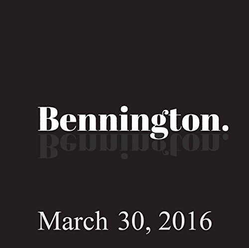 Bennington Archive, March 30, 2016 audiobook cover art