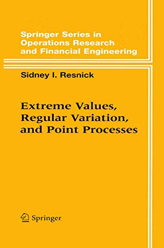 Extreme Values, Regular Variation and Point Processes (Springer Series in Operations Research and Financial Engineering)