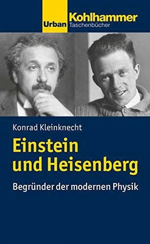 Einstein und Heisenberg: Begründer der modernen Physik (Urban-Taschenbücher)