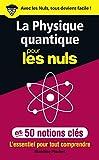 La physique quantique pour les...