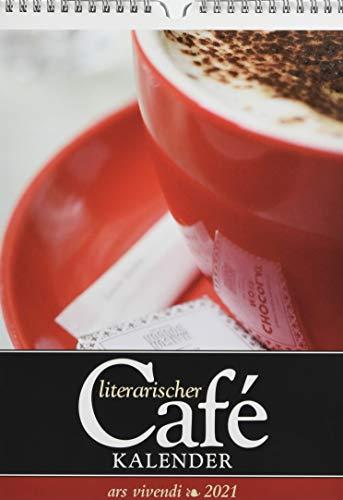 Literarischer Café-Kalender 2021: Wochenkalender mit Fotografien und Zitaten - Kalender Kaffee 2021