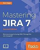 Mastering JIRA 7 - Second Edition (English Edition)