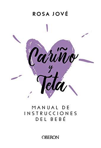 Cariño y teta: Manual de instrucciones del bebé (Libros Singulares)