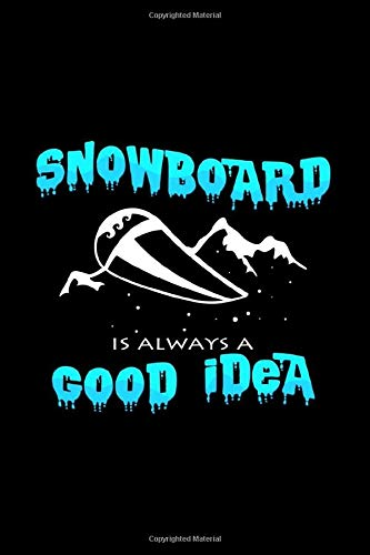 Snowboard is always a good idea: 6x9 Snowboard | lined | ruled paper | notebook | notes