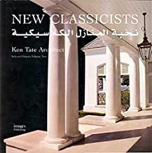 New Classicists: Ken Tate Architect, Selected Houses Volume 2