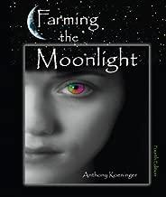 Farming the Moonlight