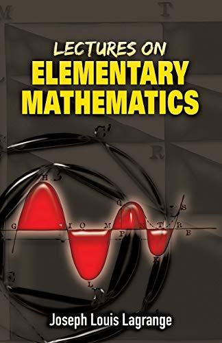 Lectures on Elementary Mathematics (Dover Books on Mathematics)