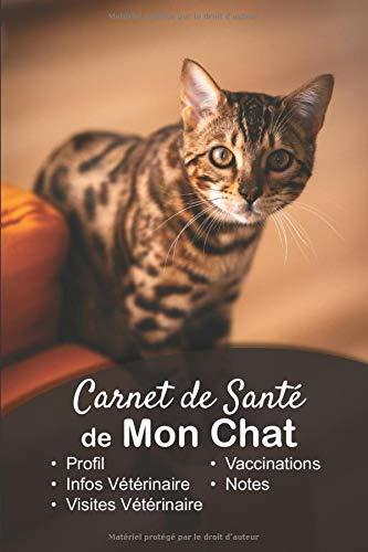 Carnet de Santé de mon Chat: v1-6 Suivez la santé de votre Chat vaccination rendez-vous chez le vétérinaire   Broché 101 pages   15,24 cm x 22,86 cm ... d'un chat tigré qui regarde droit devant