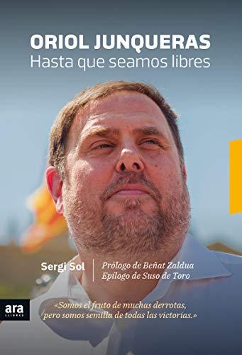 Oriol Junqueras. Hasta que seamos libres (CASTELLANO)