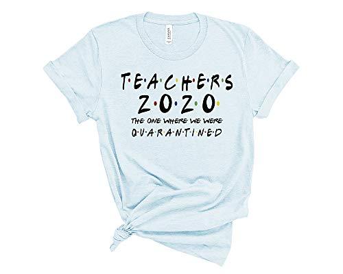 Teachers Shirts Teacher The one Where They were quarantined 2020 D4 S Ice Blue