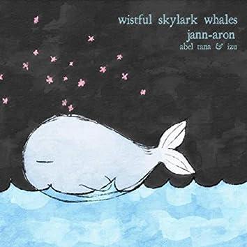 Wistful Skylark Whales (feat. Abel Tana & Izu)