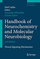 Handbook of Neurochemistry and Molecular Neurobiology: Neural Signaling Mechanisms (Springer Reference)
