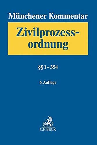 Münchener Kommentar zur Zivilprozessordnung Bd. 1: §§ 1-354