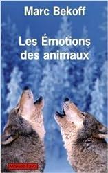 Les émotions des animaux de Marc Bekoff,Jane Goodall (Préface),Nicolas Waquet (Traduction) ( 11 mars 2009 )