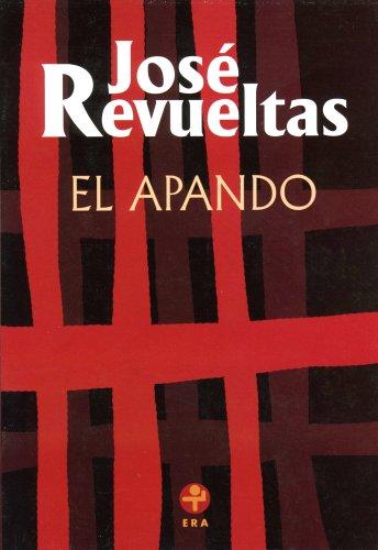 Amazon.com: El apando (Spanish Edition) eBook: Revueltas, José: Kindle Store