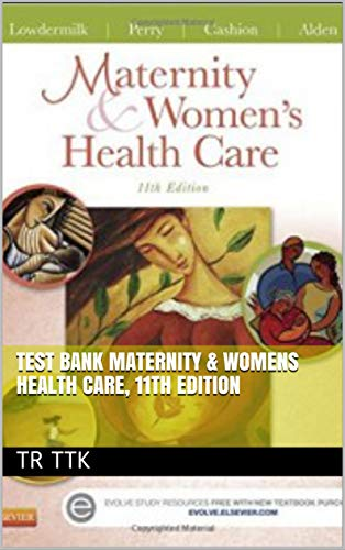 Test Bank Maternity & Womens Health Care, 11th Edition (English Edition)