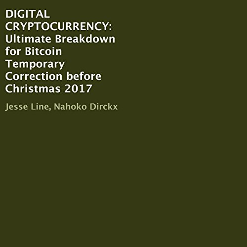 Digital Cryptocurrency: Ultimate Breakdown for Bitcoin Temporary Correction Before Christmas 2017 Titelbild