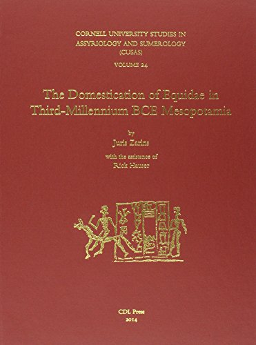 CUSAS 24: The Domestication of Equidae in Third-Millennium BCE Mesopotamia (Cornell University Studies in Assyriology and Sumerology, Band 24)