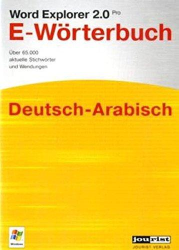 Word Explorer 2.0 Pro Deutsch-Arabisch. CD-ROM für Windows Vista/XP/2000: E-Wörterbuch mit über 70.000 Stichwörtern und Wendungen aus der allgemeinen Lexik sowie aus den Bereichen Wirtschaft, Technik, Medizin, Politik, Soziologie, Bauwesen und Militär