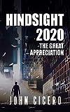 Hindsight 2020: The Great Appreciation