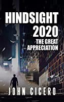 Hindsight 2020: The Great Appreciation