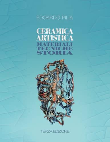 Ceramica Artistica: materiali tecniche storia