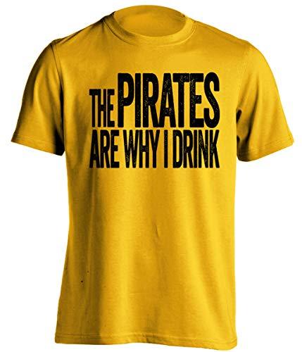 Camiseta divertida con texto en inglés 'The Pirates are Why I Drink - Versión negra y dorada' - Impresión de la muerte