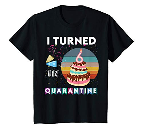 Kids i turned 6 in quarantine birthday 6th men women girl boy T-Shirt