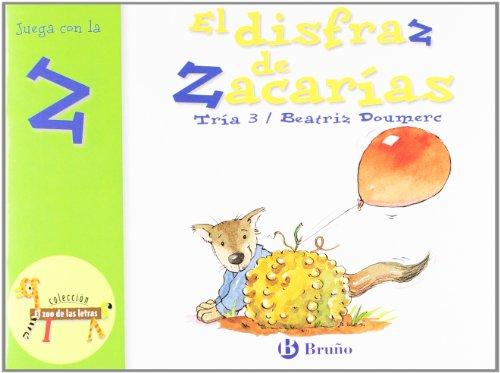 El disfraz de Zacarías: Juega con la z (Castellano - A PARTIR DE 3 AÑOS - LIBROS DIDÁCTICOS - El zoo de las letras)