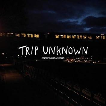 Trip Unknown