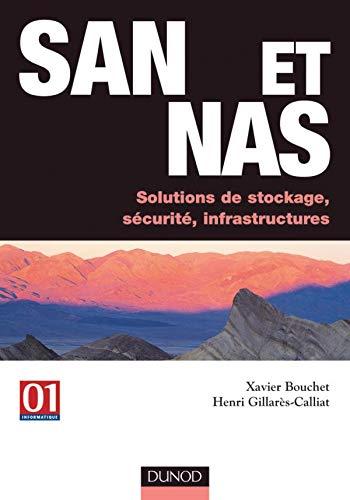 SAN et NAS. Solutions de stockage, sécurité, infrastructures (Info Pro)