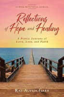Reflections of Hope and Healing: A Poetic Journey of Love, Loss, and Faith 12-Week Devotional Journal
